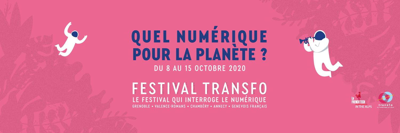Festival Transfo 2020 : Quel numérique pour la planète ?